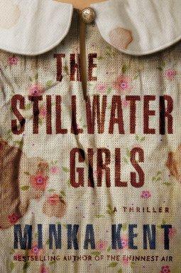 The Stillwater Girls by Minka Kent #bookreview #TheStillwaterGirls #NetGalley