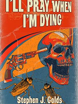 Ill-Pray-When-Im-Dying